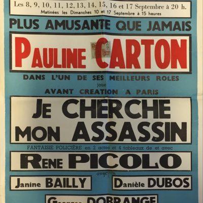 Une affiche de la pièce avec Pauline Carton en vedette au théâtre des Folies Bergères « Je cherche mon assassin ». Georges Dobrange lui donne la réplique.